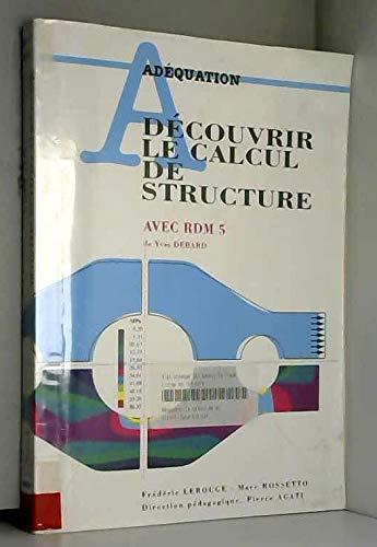 Découvrir le calcul de structure : Avec RDM V5.0 de Yves Debard par Frédéric Lerouge