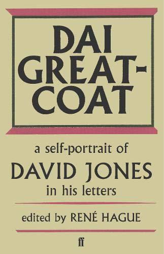 Dai Greatcoat: A Self-Portrait of David Jones in his Letters