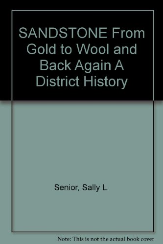 sandstone-from-gold-to-wool-and-back-again-a-district-history