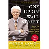 One Up On Wall Street How To Use What You Already Know To Make Money In The Market A Fireside book Paperback Illustrated 21 A