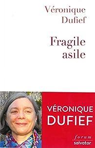 Fragile asile par Véronique Dufief