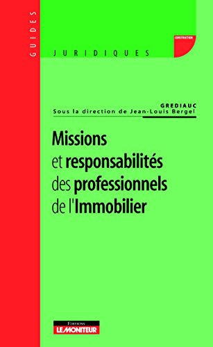 Missions et responsabilités des professionnels de l'immobilier par Jean-Louis Bergel