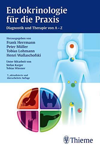 Endokrinologie für die Praxis: Diagnostik und Therapie von A-Z