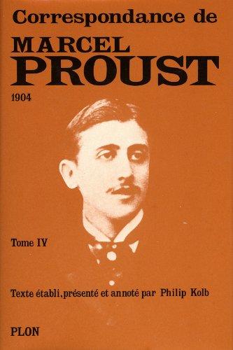 CORRESPONDANCE. Tome 4 par Marcel Proust