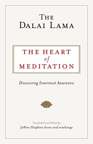 The Heart of Meditation: Discovering Innermost Awareness (English Edition)