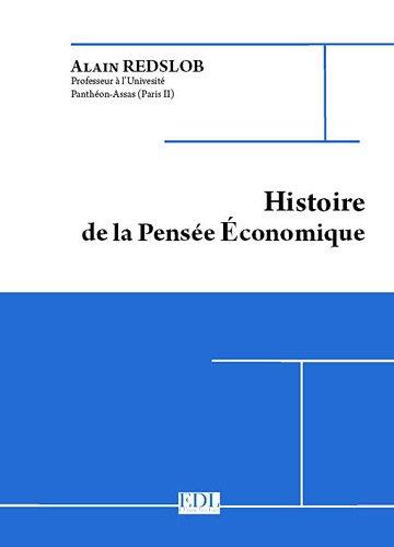 Histoire de la pensée économique : Abrégé des analyses et des théories économiques des origines au XXe siècle