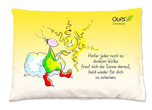 Oups Zirbenkissen bunt: Hinter jeder noch so dunklen Wolke freut sich die Sonne darauf, bald wieder für dich zu scheinen