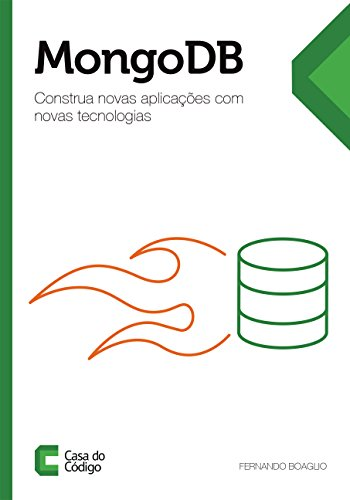 MongoDB: Construa novas aplicações com novas tecnologias (Portuguese Edition)