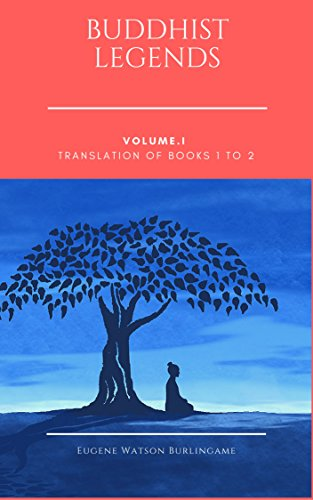 Buddhist Legends Vol. I: Translation of Books 1 to 2 (English Edition)