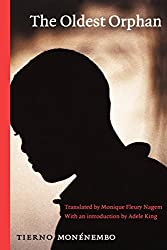 The Oldest Orphan by Tierno Monénembo (2004-03-01)
