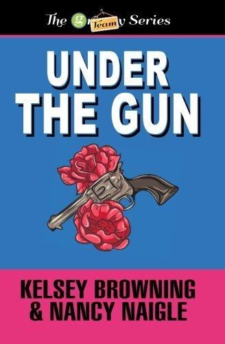 Under the Gun (The Granny Series) (Volume 4) by Nancy Naigle (2016-05-17)
