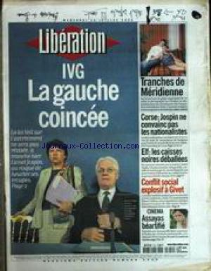 LIBERATION [No 5957] du 12/07/2000 - IVG - LA GAUCHE COINCEE - TRANCHES DE MERIDIENNE - LUC CHOQUER - CORSE - JOSPIN NE CONVAINC PAS LES NATIONALISTES - ELF - LES CAISSES NOIRES DEBALLEES - CONFLIT SOCIAL EXPLOSIF A GVET - CINEMA - ASSAYAS - EMMANUELLE BEART. par Collectif