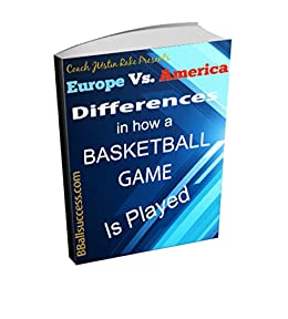 Europe Vs. America: Differences in how  a Basketball Game is Played (English Edition) di [Rake, Justin]