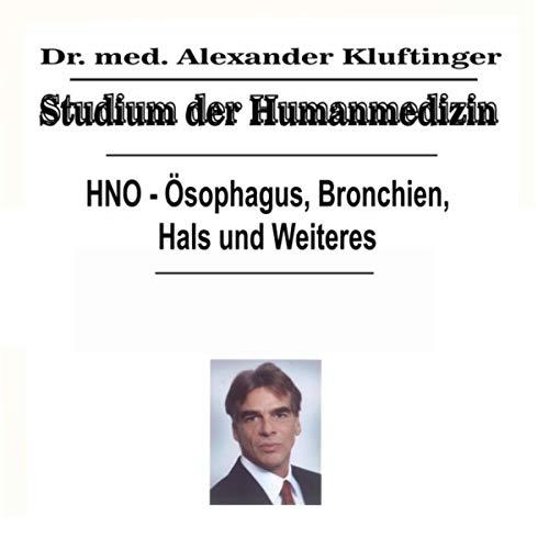 Studium der Humanmedizin - HNO - Ösophagus, Bronchien, Hals und Weiteres