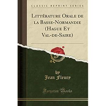 Littérature Orale de la Basse-Normandie (Hague Et Val-De-Saire) (Classic Reprint)