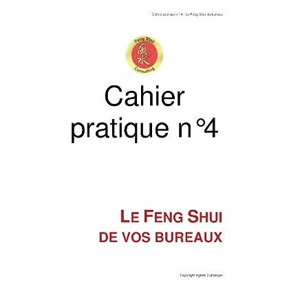 Cahier pratique n°4 - Le Feng Shui de vos bureaux