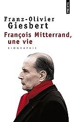 François Mitterrand : Une vie