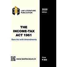 The Income Tax Act 1961 Bare Act with Amendments 2020 Edition