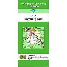 TK25 6131 Bamberg Süd: Topographische Karte 1:25000 (TK25 Topographische Karte 1:25000 Bayern)