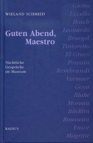 Guten Abend, Maestro: Nächtliche Gespräche im Museum -