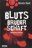 Blutsbruderschaft: Kriminalroman von Ulrich Stoll