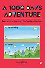 A 1000 Days Adventure - Entrepreneur Journeys: The Crafting of Business