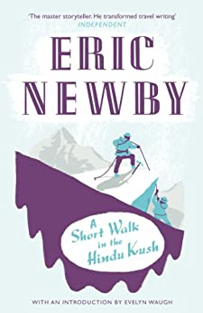 A Short Walk in the Hindu Kush by [Newby, Eric]