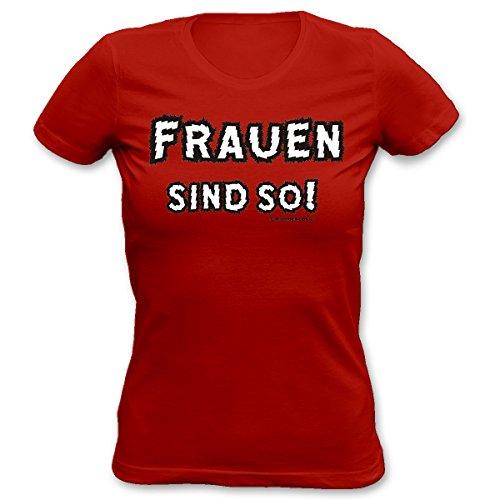 T-Shirt Damen Frauen Girlie rot Größen S- XL Funshirt mit lustigem Spruch Frauen sind so! Tolle Geschenkidee Rot