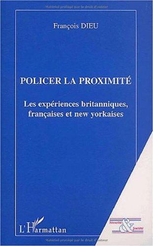 Policer la proximité. Les expériences britanniques, françaises et new yorkaises