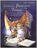 eBook Gratis da Scaricare Tecnica per illustratori fantasy Ediz illustrata (PDF,EPUB,MOBI) Online Italiano