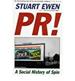 [(PR!: A Social History of Hype)] [Author: Stuart Ewen] published on (October, 1998)