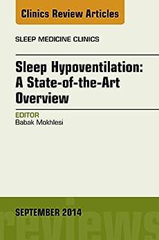 Sleep Hypoventilation: A State-of-the-art Overview, An Issue Of Sleep Medicine Clinics, E-book (the Clinics: Internal Medicine) por Babak Mokhlesi epub