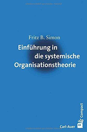 Einführung in die systemische Organisationstheorie