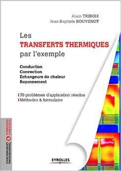 Manuel de thermique du bâtiment : cours, exercices, méthodologie de projet et études de cas de Alain Triboix,Jean-Baptiste Bouvenot ( 17 septembre 2015 )