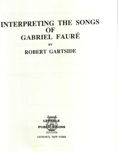 Interpreting the Songs of Gabriel Faure