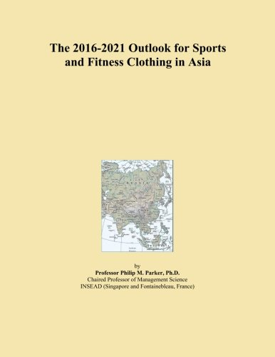 the-2016-2021-outlook-for-sports-and-fitness-clothing-in-asia