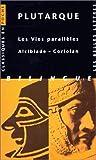 Les Vies parallèles. Alcibiade ~ Coriolan