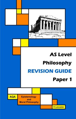 As Level Philosophy - Revision Guide - Paper 1 - Aqa