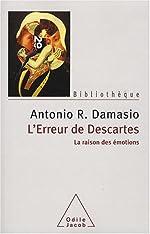 L'erreur de Descartes - La raison des émotions de Antonio-R Damasio