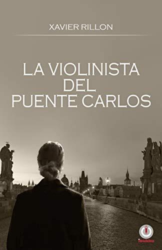 La violinista del Puente Carlos de Xavier Rillon