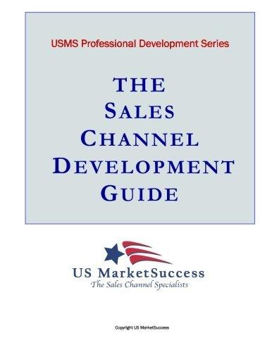 The Sales Channel Development Guide (USMS Professional Development Series) (Volume 1) by Patrick Moran (2014-04-30)
