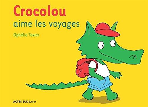 Crocolou aime les voyages par Ophélie Texier