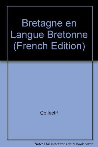 Bretagne en Langue Bretonne par Collectif