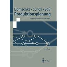 Produktionsplanung: Ablauforganisatorische Aspekte (Springer-Lehrbuch)