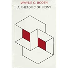 [(A Rhetoric of Irony)] [Author: Wayne C. Booth] published on (August, 1975)