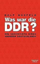 Was war die DDR?: Die Geschichte eines anderen Deutschlands