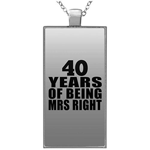 40th Anniversary 40 Years Of Being Mrs Right - Rectangle Necklace Halskette Rechteck Versilberter Anhänger - Geschenk zum Geburtstag Jahrestag Muttertag Vatertag Ostern