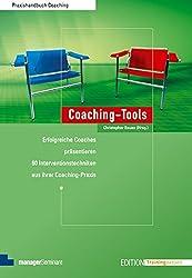 Coaching-Tools: Erfolgreiche Coaches präsentieren 60 Interventionstechniken aus ihrer Coaching-Praxis (Edition Training aktuell)