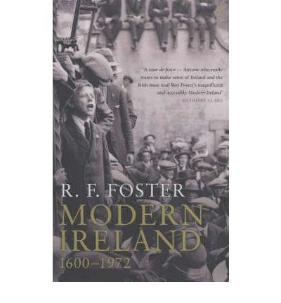 Modern Ireland: 1600-1972 by R. F. Foster (1990-03-06)