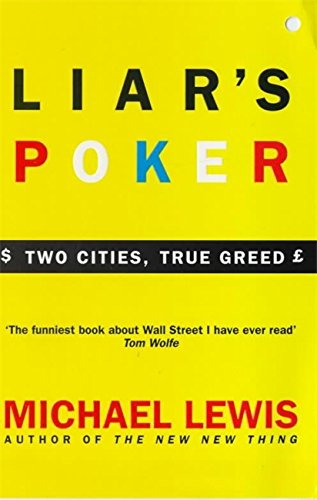 Liar's Poker: Playing the Money Markets (Coronet Books)